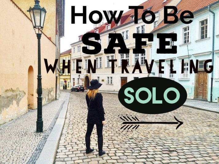 How To Be Safe When You're Traveling Solo