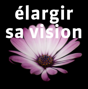 22-23 mars : Élargir sa vision, son potentiel et ses connaissances !