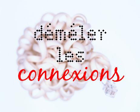 Déméler les connexions