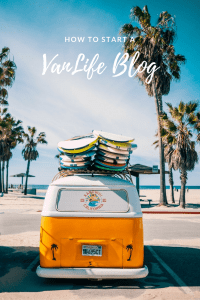 The Ultimate Guide to Starting a VanLife Blog