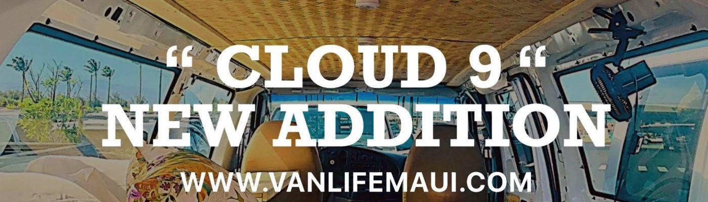 cloud 9 new addition fleet vanlife maui campervan rental