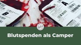 Blutspenden als Camper - Wir retten Leben!