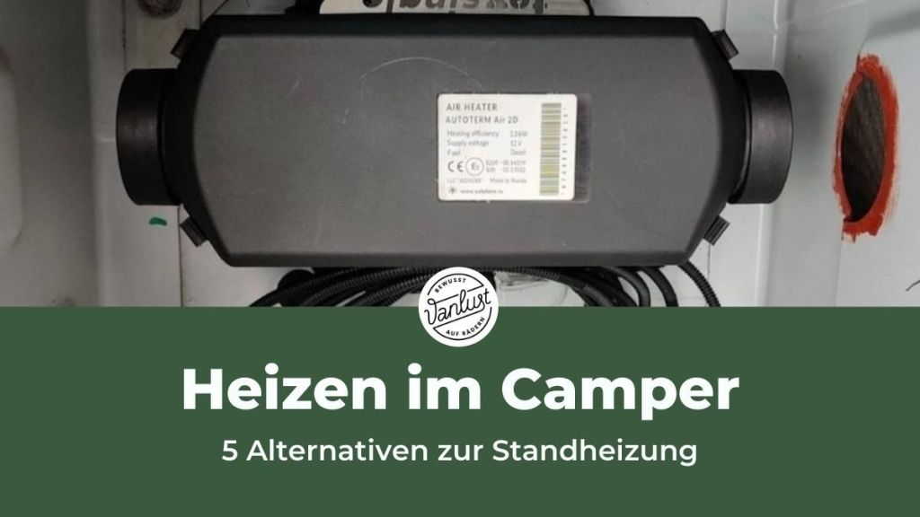 Heizen im Camper - 5 Alternativen zur Standheizung