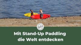 Mit Stand-Up Paddling die Welt entdecken