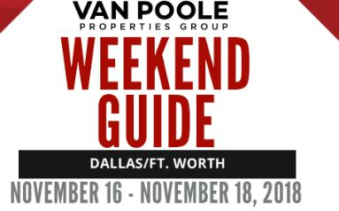 11.16.18.- 11.18.18 Dallas Ft. Worth Weekend Guide
