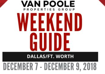 12.7.18 – 12.9.18 Dallas Ft. Worth Weekend Guide