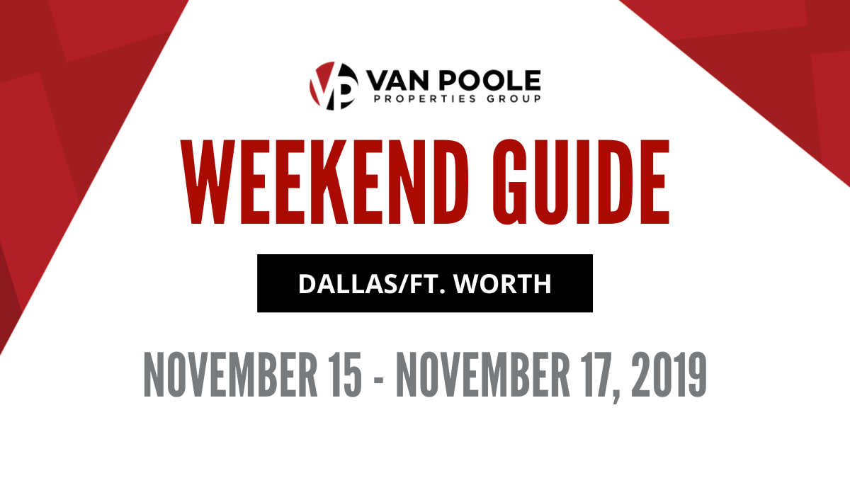 11.15.19 – 11.17.19 Dallas Ft. Worth Weekend Guide