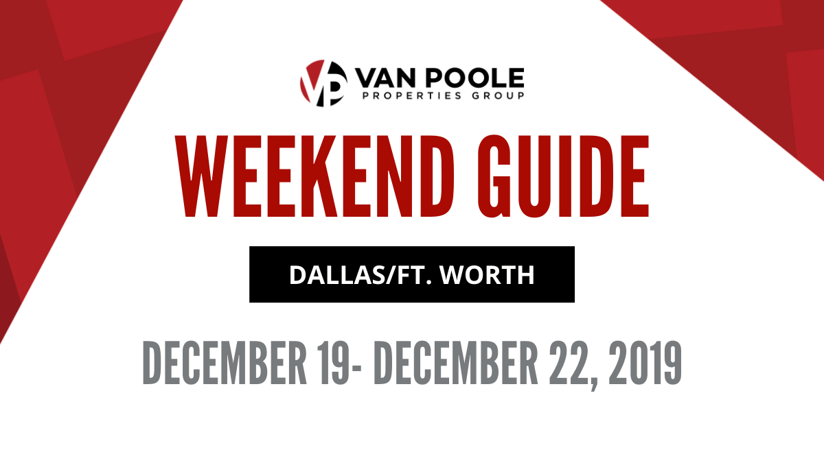 12.19.19 – 12.22.19 Dallas Ft. Worth Weekend Guide