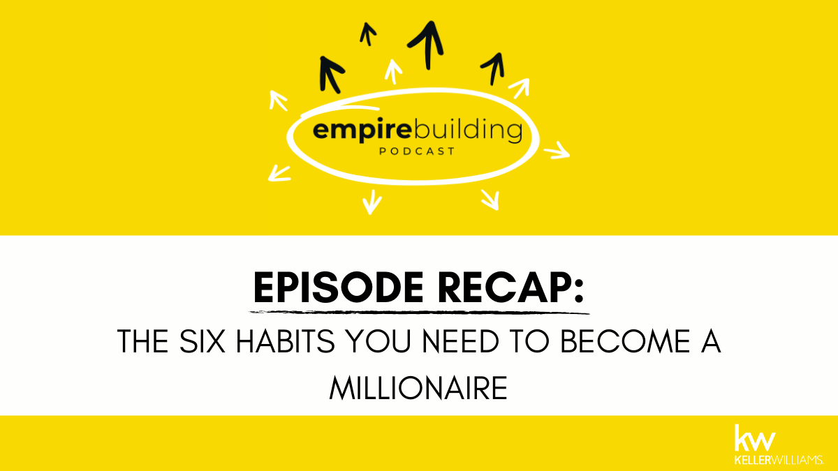 Empire Building Episode Recap: 6 Habits To Become a Millionaire