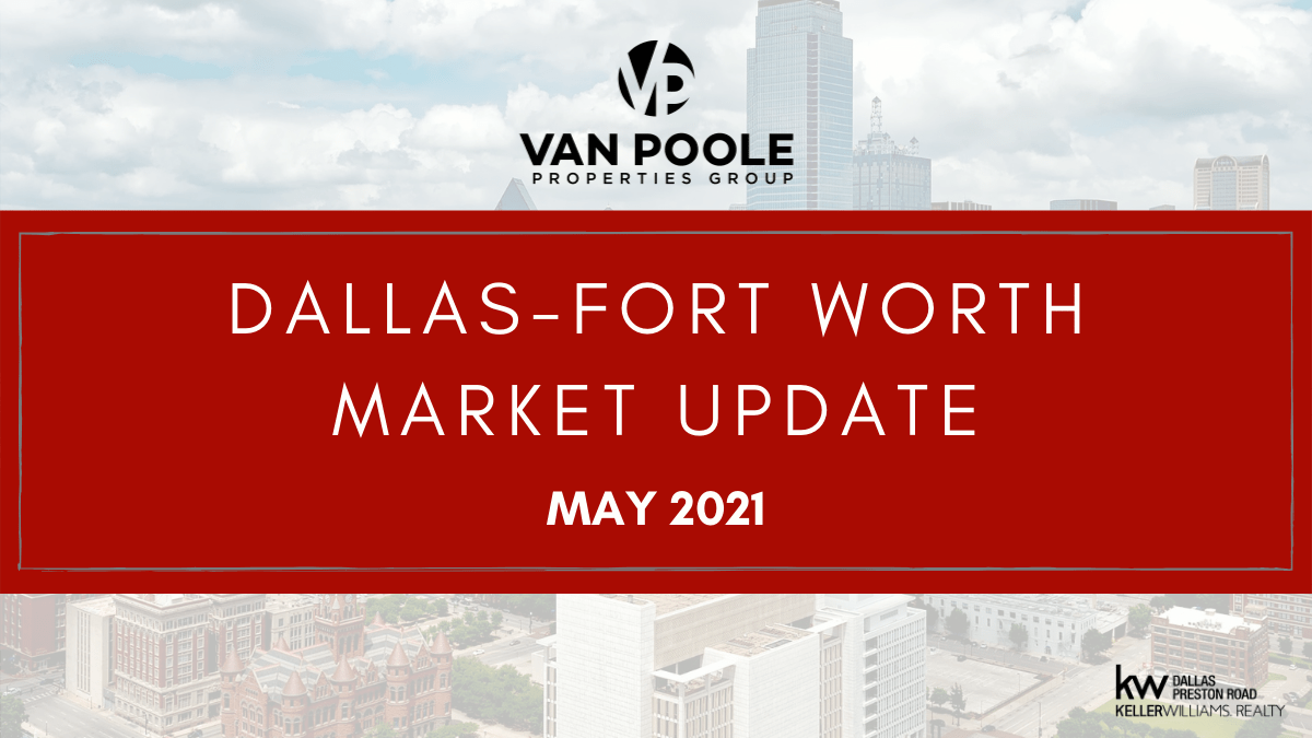 Dallas-Fort Worth Market Update – May 2021