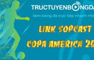 Link sopcast Copa America 2019