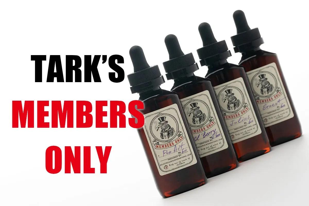 Tark's Members Only リキッドレビュー