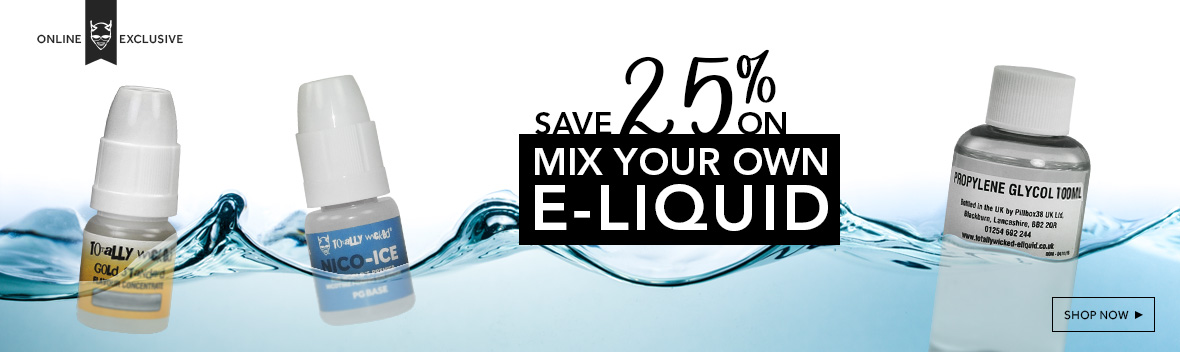Get 25% OFF mix your own e-liquid at Totally Wicked