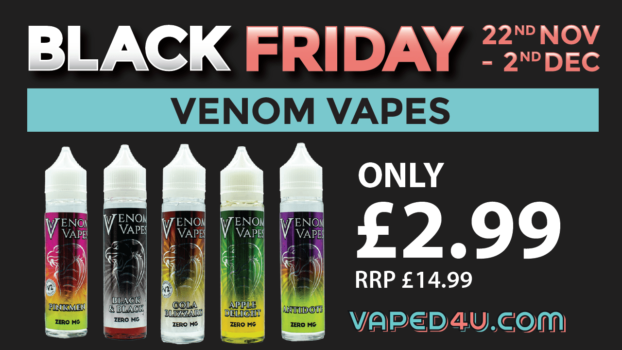 Black Friday – Venom Vapes £2.99!
