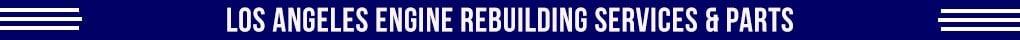 Los Angeles Engine Rebuilding banner