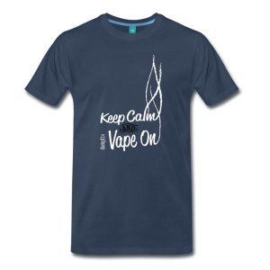 Keep Calm and Vape On - Shirt