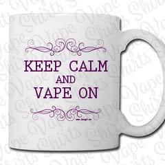 Keep Calm and Vape On -