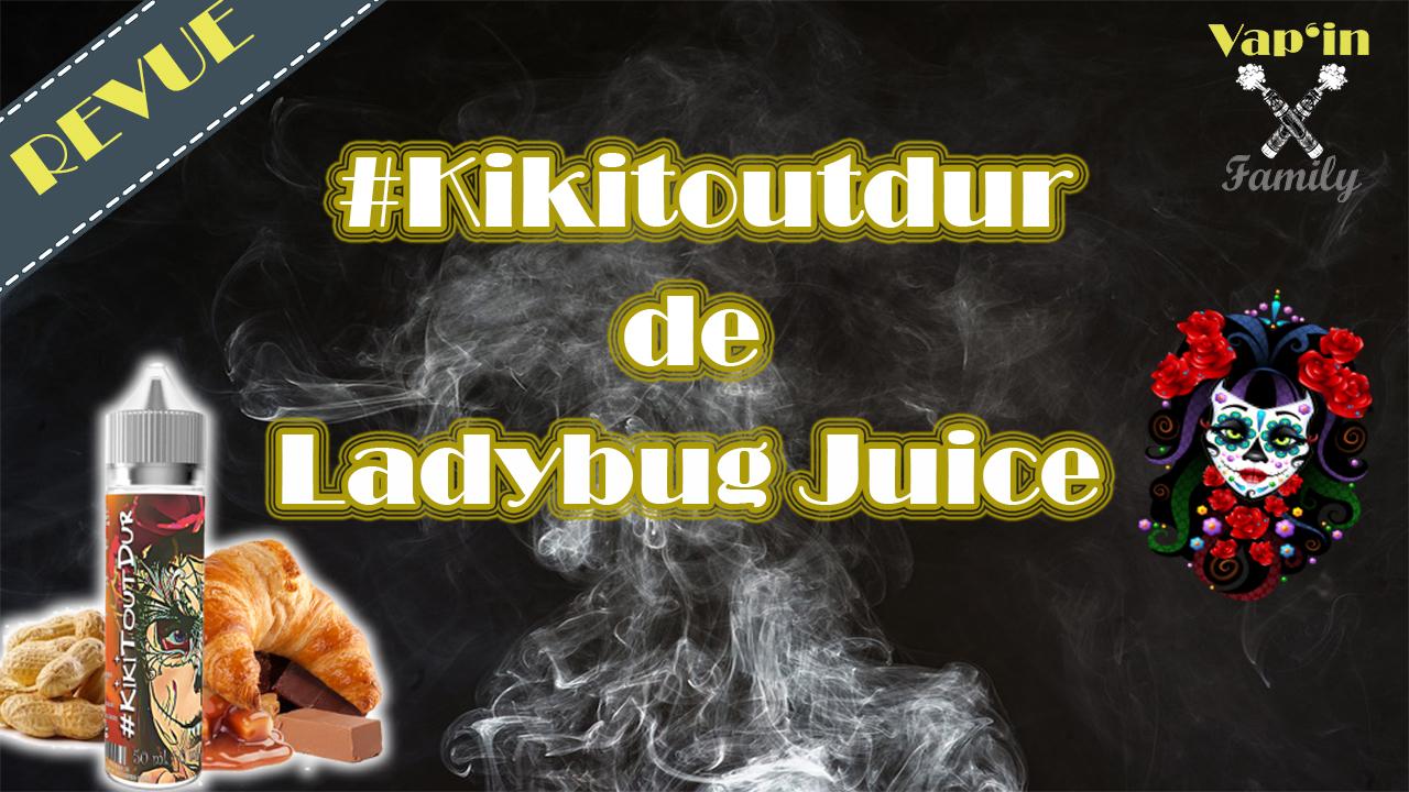 #Kikitoutdur