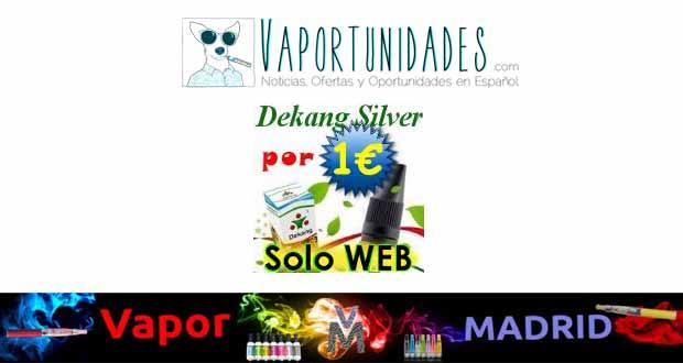 dekang silver vapor madrid oferta