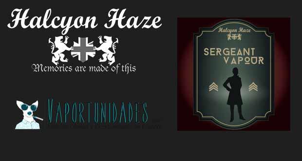 sergeant vapour halcyon haze