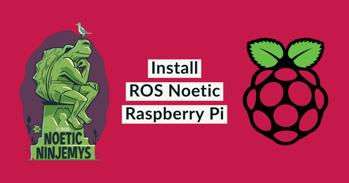 How to Install ROS Noetic on Raspberry Pi 4
