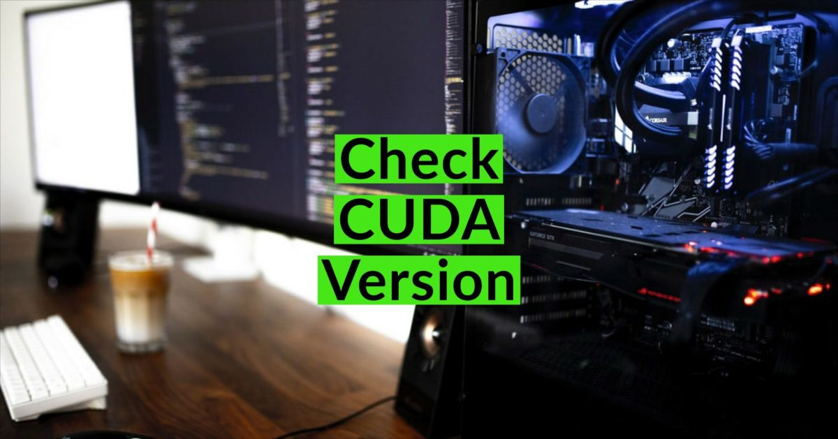 How to Check CUDA Version scaled