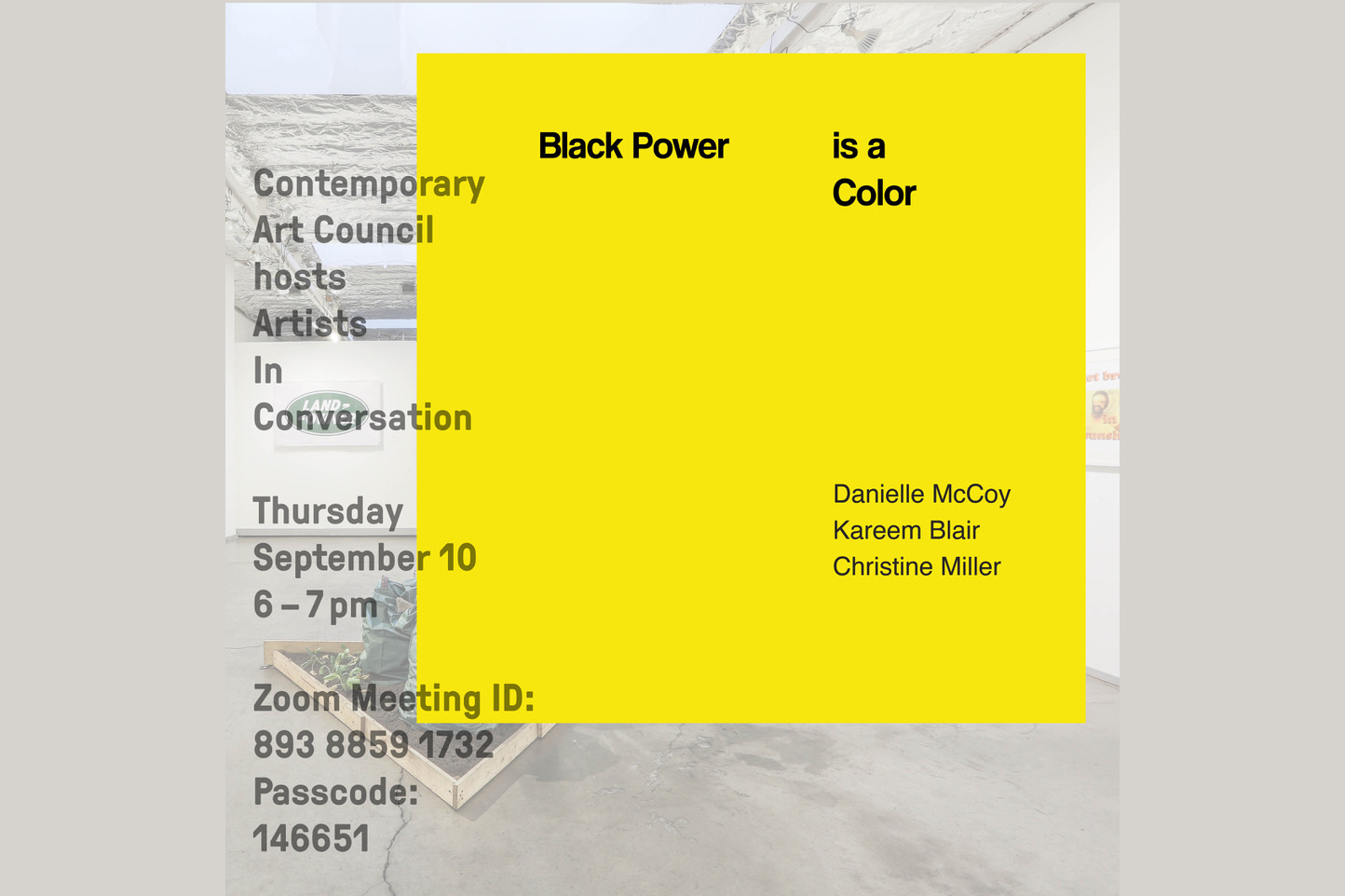 "The flyer for the artist talk titled ""Black Power is a Color"" featuring Christine Miller, Danielle McCoy, and Kareem Blair. Hosted by the Contemporary Art Council of the Portland Art Museum"