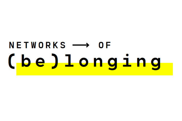 "Exhibition flyer that reads ""Networks of (be)longing"""