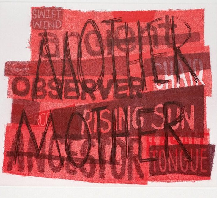 """Many rough-edged, semi-transparent red rectangles layered over each other. They all have writing on them, such as """"ancient"""" """"observer"""" """"chair"""" """"rising sun"""" """"ancestor,"""" and """"tongue."""" Over all the other words and layers, the word """"MOTHER"""" is written twice in large scratchy black letters."""