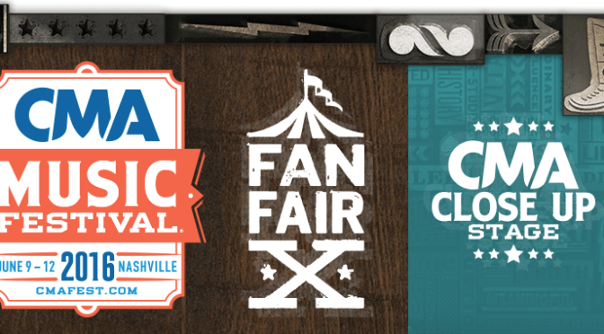 CMA Fest: CMA Close Up Stage Performers And Interviews Announced!