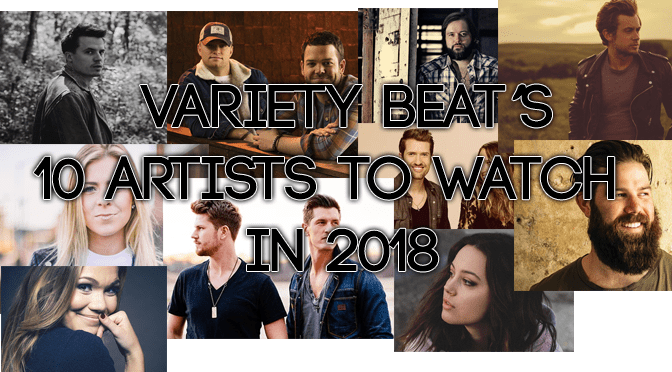 Variety Beat's 10 Artists to Watch in 2018!