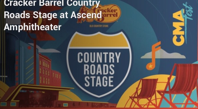 CMA Fest Announces Cracker Barrel Country Roads Stage at Ascend Amphitheater!