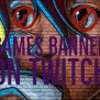 Let S Talk About Banned Games On Twitch Variety Streamer