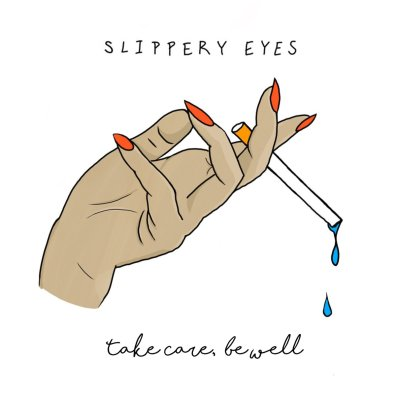 Slippery Eyes - take care, be well