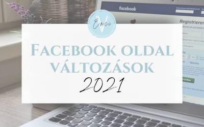 Facebook oldal változások – 2021 január