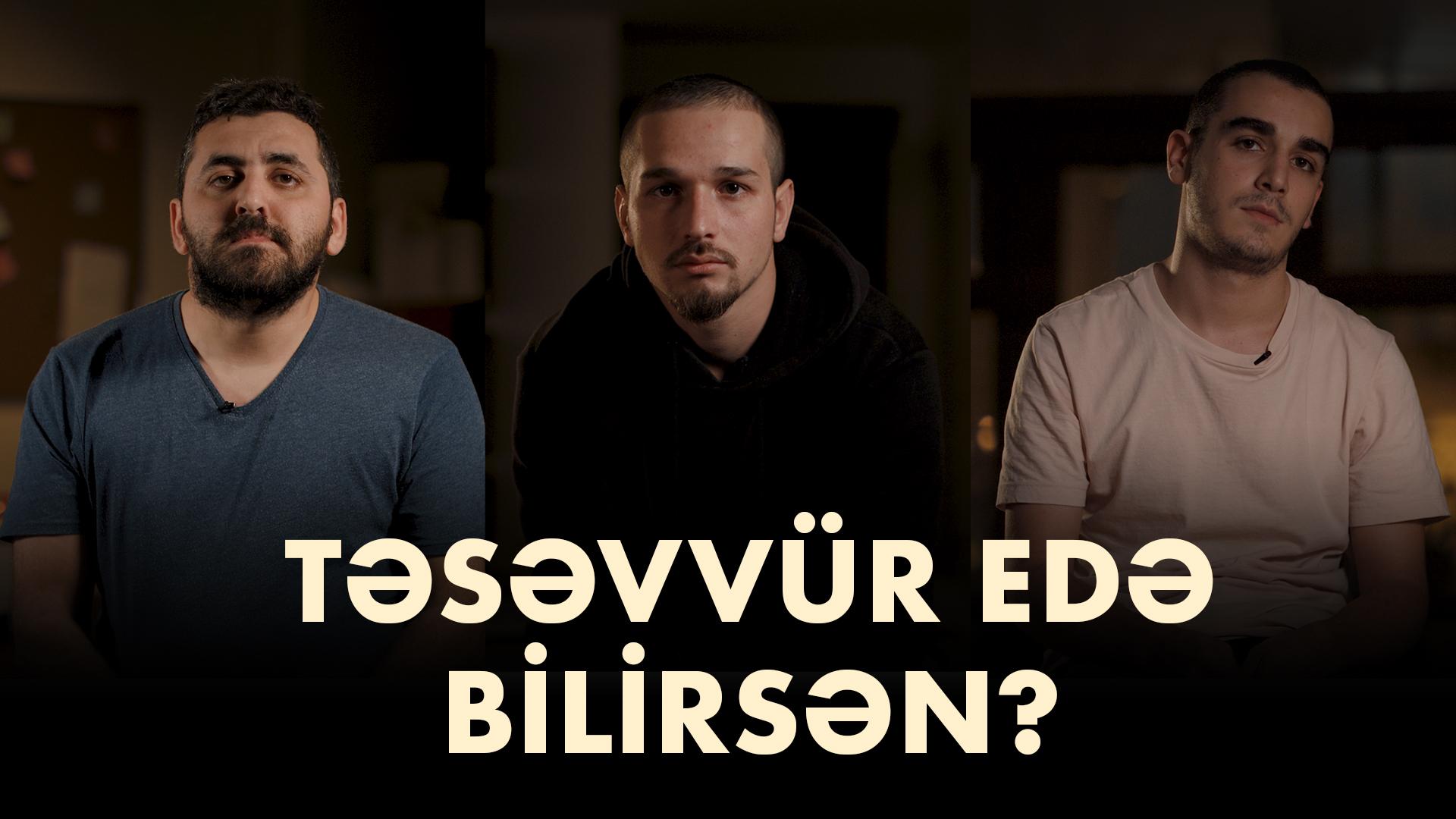 Təsəvvür edə bilirsən?