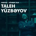 Söhbət Elə - Taleh Yüzbəyov
