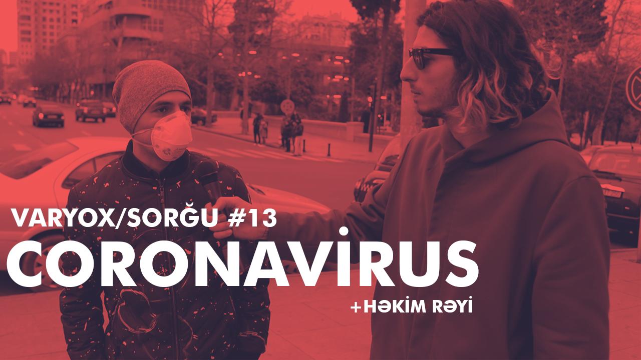Sorğu #13 – Koronavirus və həkim rəyi