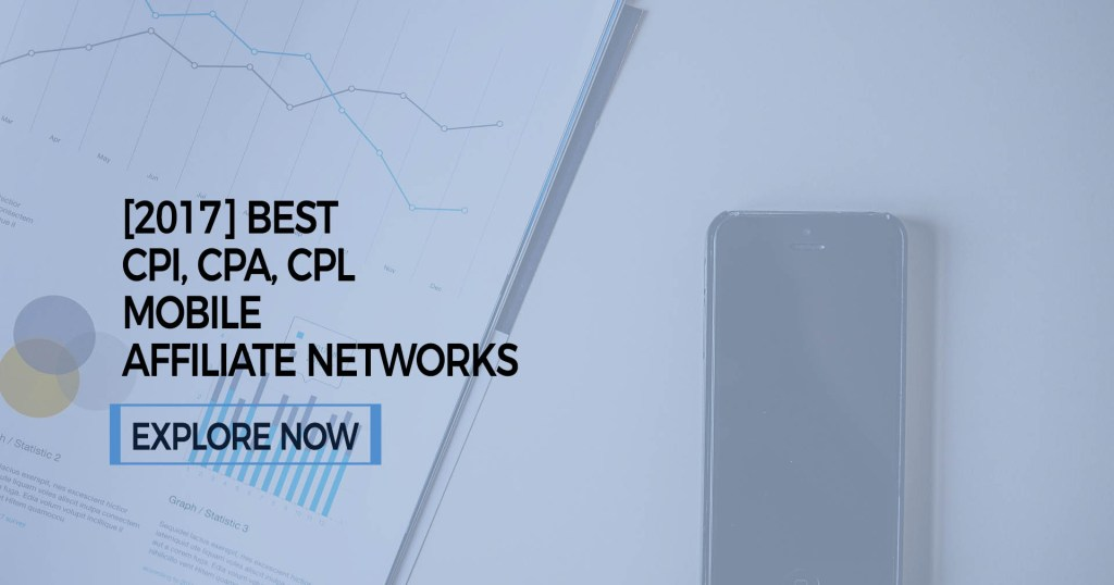Top 10 Best Mobile Affiliate Networks in the world : CPI CPA and CPC