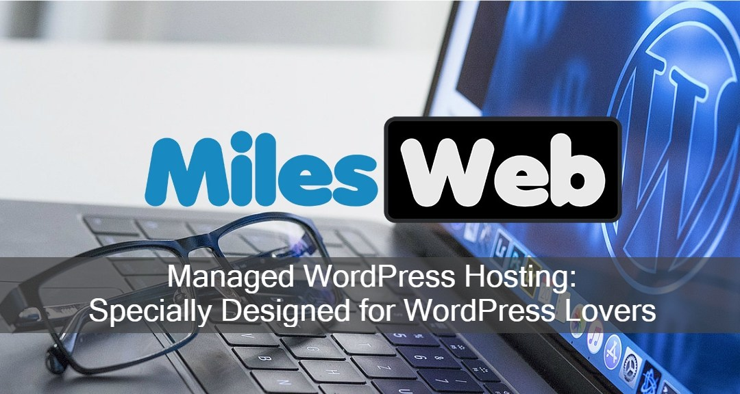 MilesWeb Managed WordPress Hosting: Specially Designed for WordPress Lovers