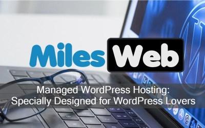 MilesWeb Managed WordPress Hosting: Specially Designed for WordPress Lovers