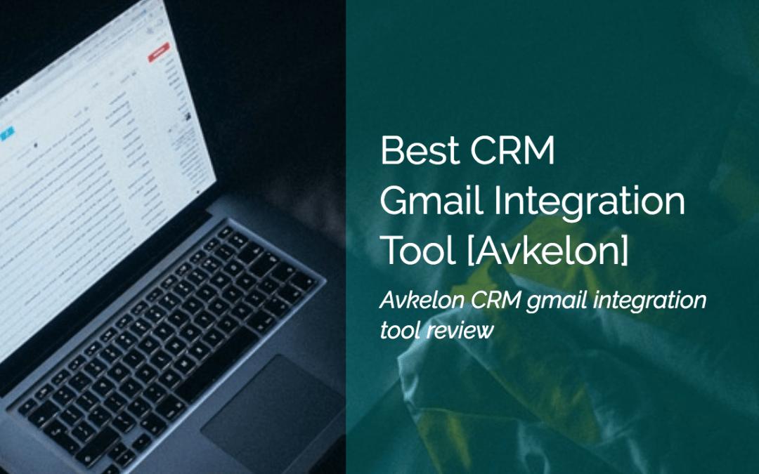 Best CRM Gmail integration Tool Akvelon