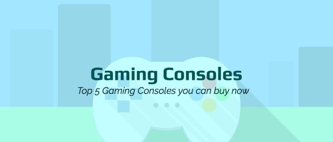 Top 5 Best Gaming Consoles You can Buy [Special]