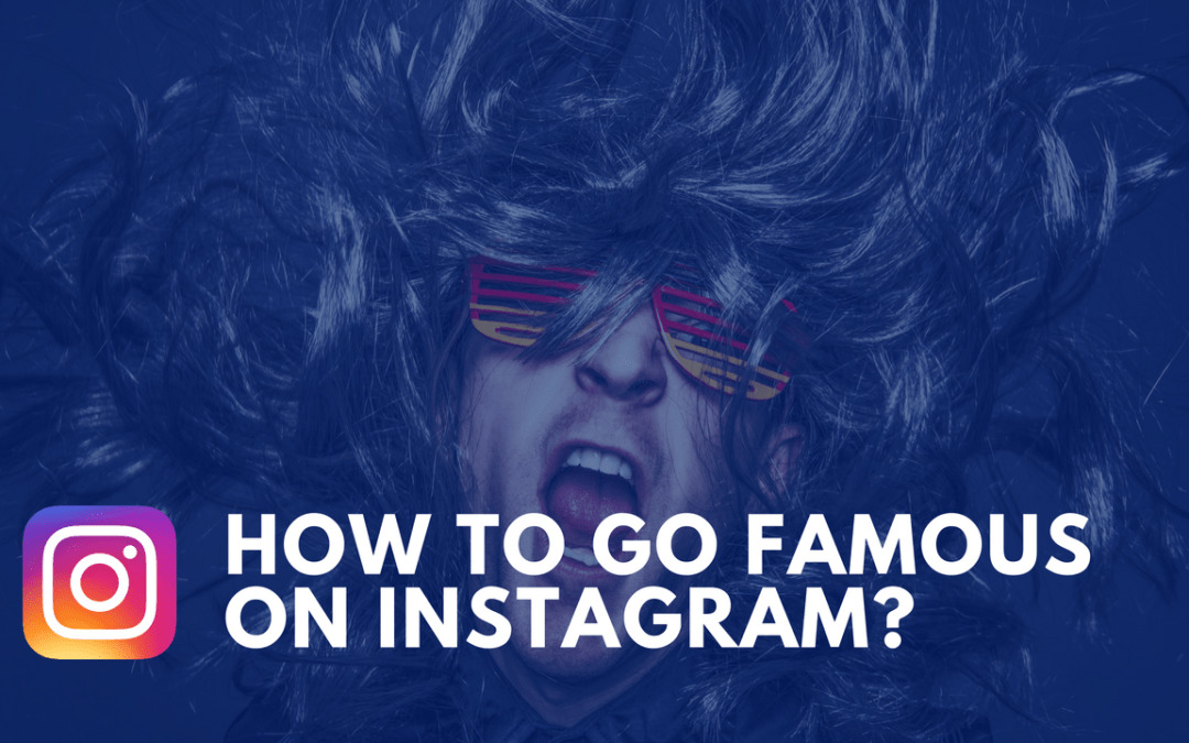 It Is Now Easy To Go Famous Over Instagram