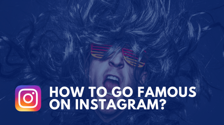 how to go famous over instagram