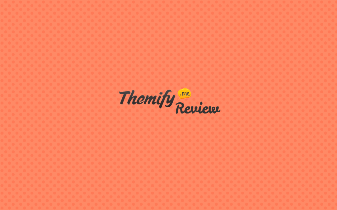Themify Review : Top-Notch Quality WordPress Themes for every Purpose