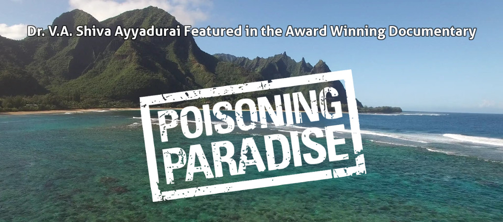 Dr. V.A. Shiva Ayyadurai Featured In The Award Winning Documentary Poisoning Paradise