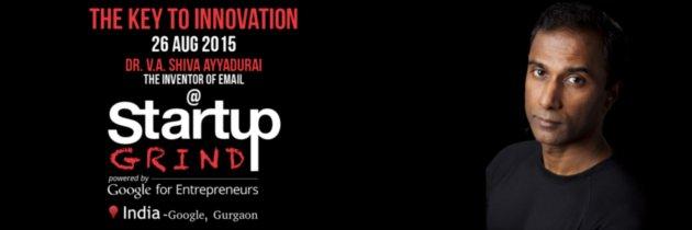 The Key To Innovation – Dr. V.A. Shiva Ayyadurai At Startup Grind Startathon