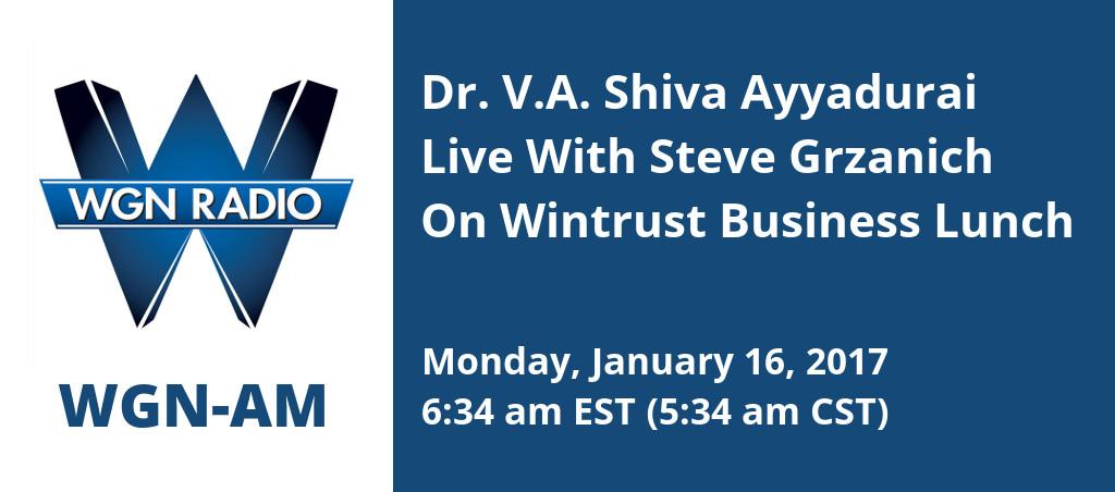 Listen To Dr. V.A. Shiva Ayyadurai Speak On Wintrust Business Lunch With Steve Grzanich