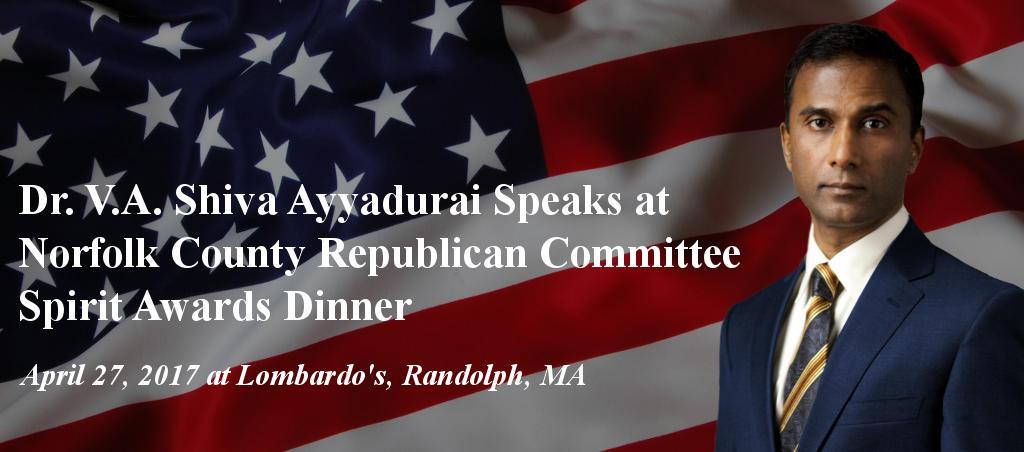 Dr. V.A. Shiva Ayyadurai To Speak At Norfolk County Republican Committee Spirit Awards Dinner